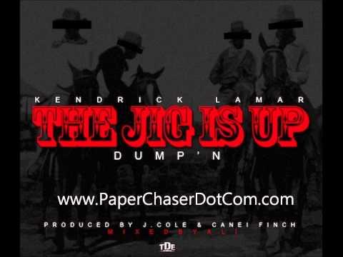Kendrick Lamar - The Jig Is Up (Dump'n).(Shyne Shot) (2012 New CDQ Dirty NO DJ)