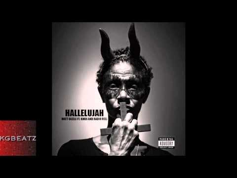 Matt Dizzle ft. Knox, Radio Rell - Hallelujah (via #BooBooTv)