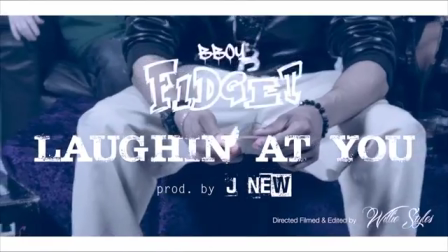 B-Boy Fidget- Laughin At You (Official Video)