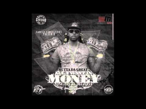 Butta Da Great (Ft Cap 1) - All I Want is Money