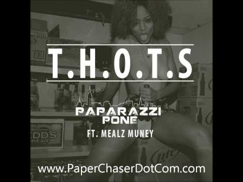 Paparazzi Pone Ft. Mealz Muney - T.H.O.T.S (New 2014 CDQ Dirty NO DJ)