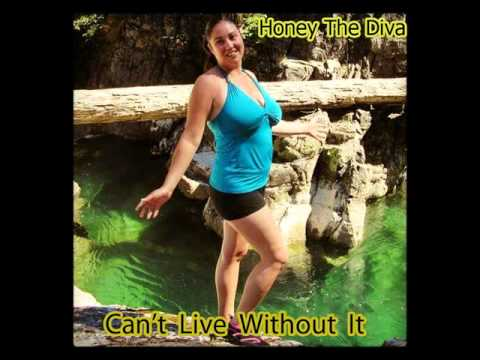 Honey The Diva  - Can't Live Without It feat Ruckus
