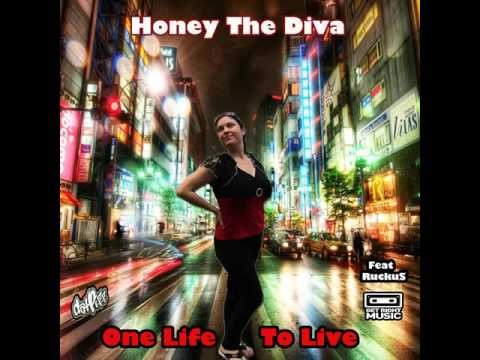 Honey The Diva -  One Life To Live  (Full CDQ) feat Ruckus