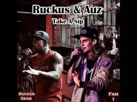Take A Sip - Auz Wkk Feat Genesis The Ruckus (Toronto Rappers)