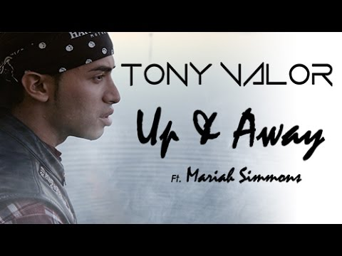"""Tony Valor - """"Up & Away"""" ft. Mariah Simmons (Official Music Video)"""