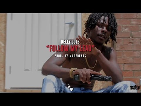 """Relly Cole - """"Follow My Lead"""" / Shot By Knarly Designz"""