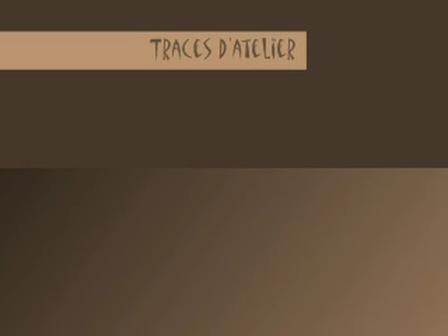 traces d'atelier