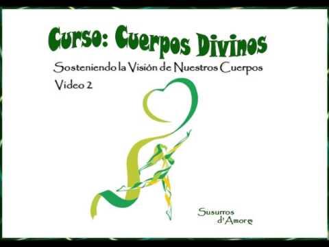 Video 2 del Curso Para Crear Cuerpos Divinos