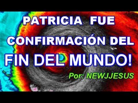 """""""PATRICIA"""" FUE CONFIRMACIÓN DEL FIN DEL MUNDO!"""