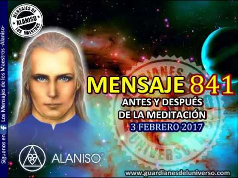 841 MENSAJE ANTES Y DESPUES DE LA MEDITACION 3 FEBRERO 2017