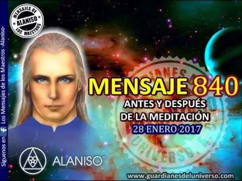 840 MENSAJE ANTES Y DESPUES DE LA MEDITACION 28 ENERO 2017