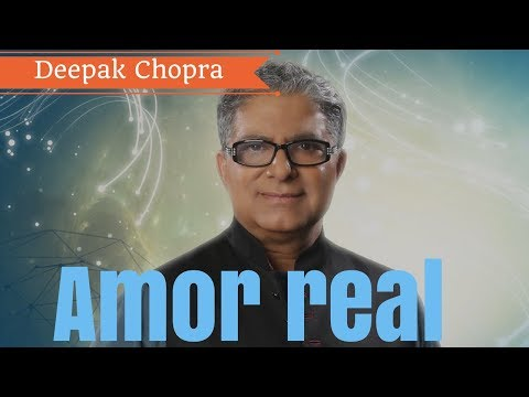 ENCONTRAR el AMOR REAL DEEPAK CHOPRA