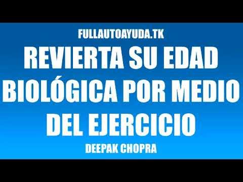 REVIERTA SU EDAD BIOLÓGICA POR MEDIO DEL EJERCICIO   DEEPAK CHOPRA