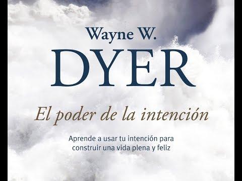 EL PODER DE LA INTENCIÓN - Wayne Dyer | Voz Humana - Audiolibro Completo Español