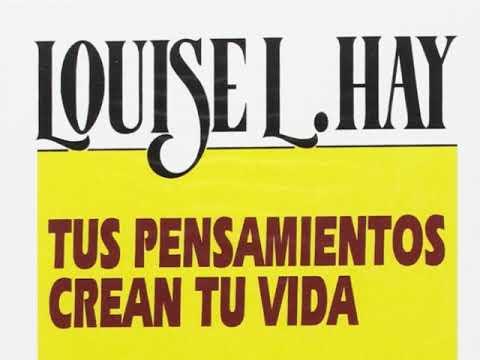 Louise L. Hay TUS PENSAMIENTOS CREAN TU VIDA audiolibro de superacion personal voz humana