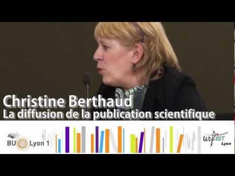 Christine Berthaud : La diffusion de la publication scientifique - Lyon 4/04/2013
