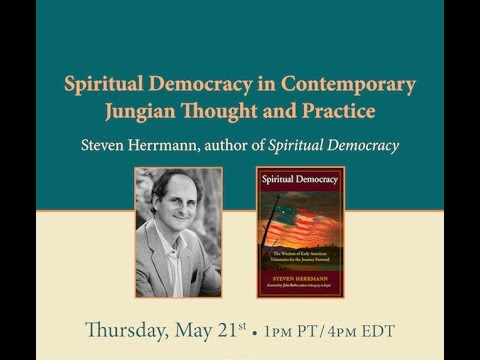 Steven Herrmann's Spiritual Democracy in Contemporary Jungian Thought and Practice Webinar