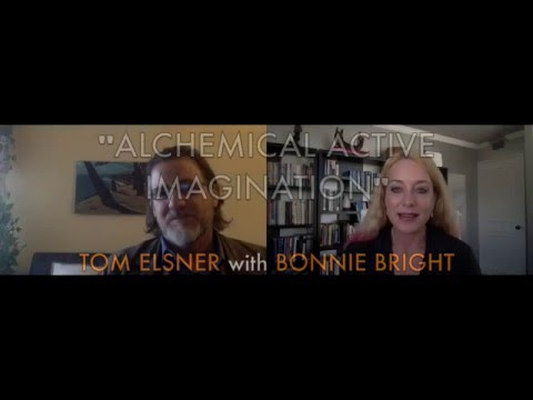 Alchemical Active Imagination—Jungian Tom Elsner in Depth Discussion with Bonnie Bright