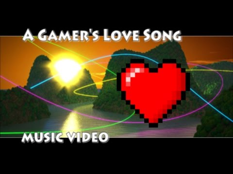 A Gamer's Love Song