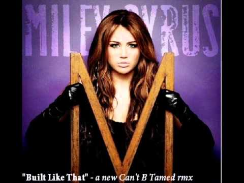 Miley Cyrus - Built Like That 2011 (new song)