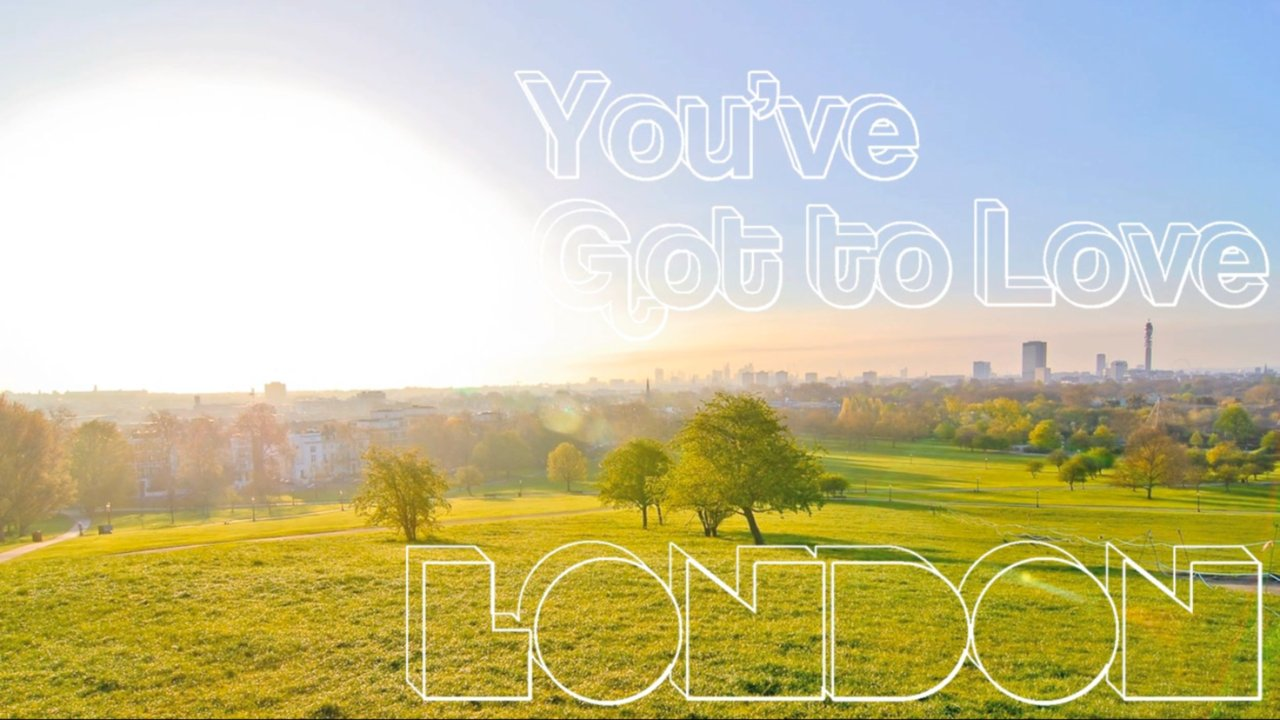 "Study Abroad UK, ""You've Got to Love London"""