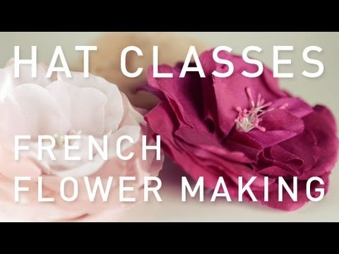 Hat Classes - French Flower Making Fundamentals