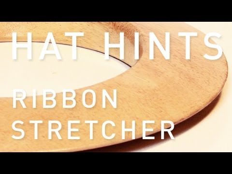 How do i make a hat - Ribbon Stretcher / Board
