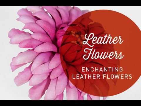Hat Classes -  Enchanting Leather Flowers