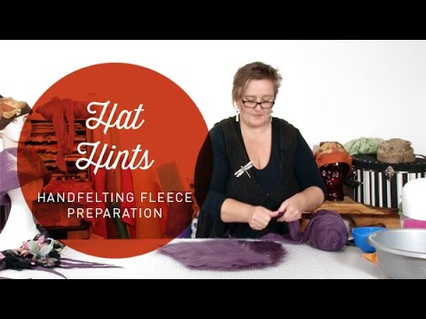 Hat Hint - Handfelting Fleece Preparation