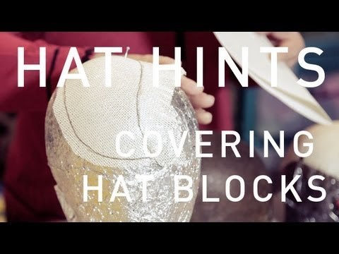 How To Make Hats - Covering Hat Blocks