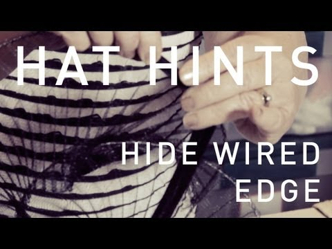 How To Make Hats - Hide Wired Edge