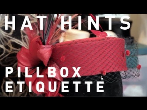 How To Make Hats - Pillbox Hat Etiquette