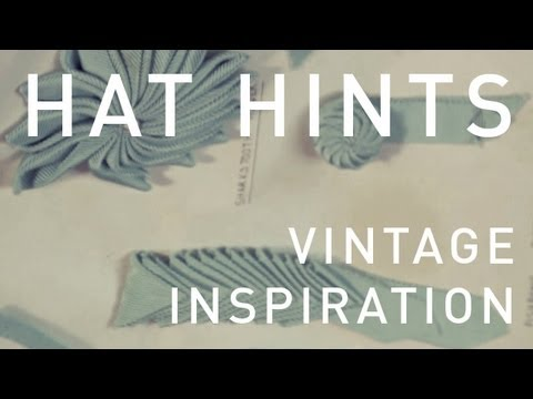 How To Make Hats - Vintage Millinery Inspiration