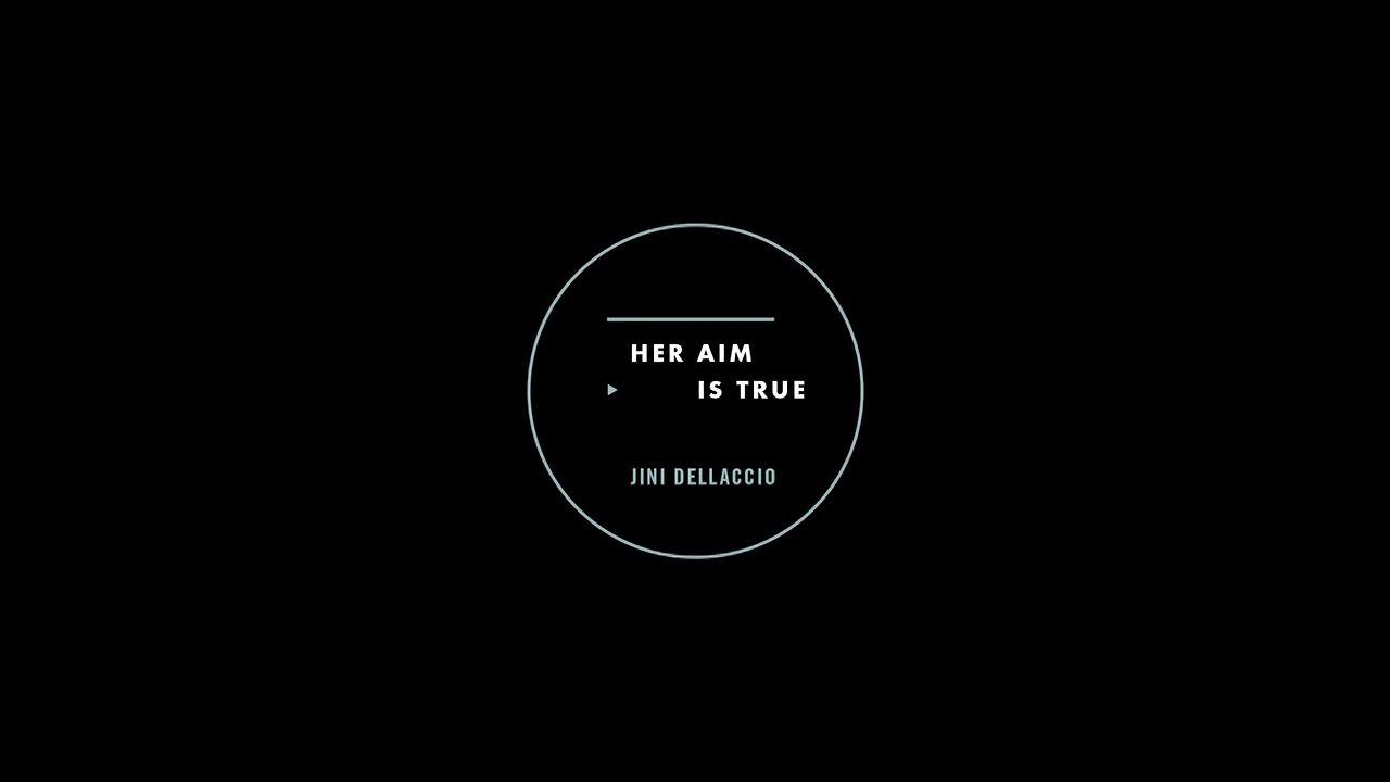 Her Aim  Is True - Trailer