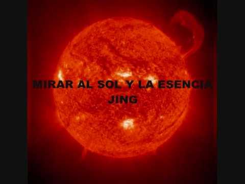 MIRAR AL SOL Y LA ESENCIA JING