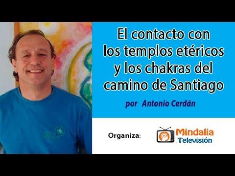 El contacto con los templos etéricos y los chakras del camino de Santiago por Antonio Cerdán
