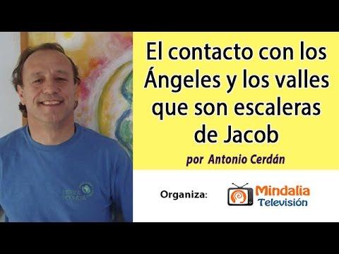 El contacto con los Ángeles y los valles que son escaleras de Jacob por Antonio Cerdán