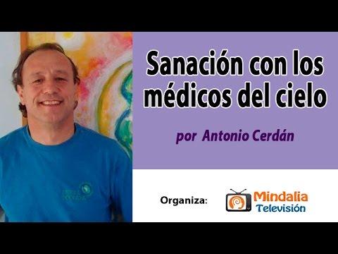 SANACION CON LOS MEDICOS DEL CIELO por Antonio Cerdán PARTE 2