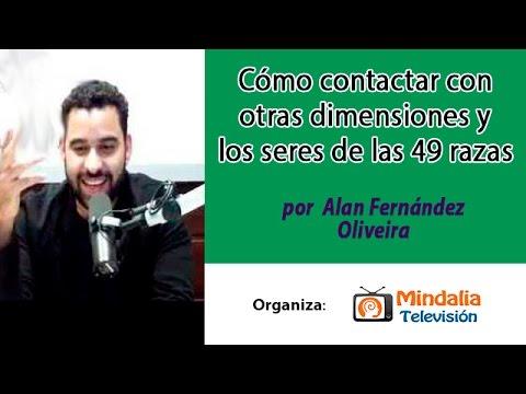 Cómo contactar con otras dimensiones y los seres de las 49 razas por Alan Fernández Oliveira PARTE 2