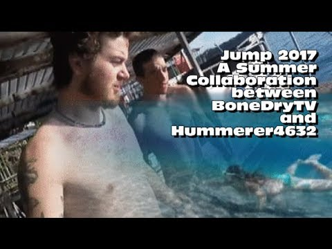 """Jump 2017"" -- A Summer Collaboration between BoneDryTV and Hummerer4632"