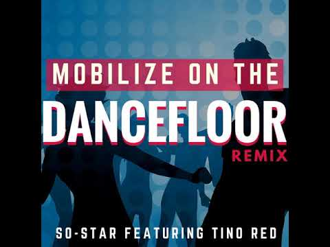 Mobilize on the Dancefloor (Remix) ~ So-Star ft. Tino Red (Out Now - 31 May 2019)