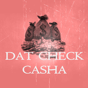 Dat Check Casha
