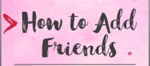 How to Add Friends