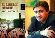 """Encuentro de autor José Luis Corral  """"El médico hereje"""""""