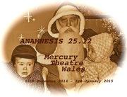 ANAMNESIS 25.12 - MERCURY THEATRE WALES