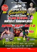 SUPER STAR SUNDAYS ALL STAR ARTIST SHOWCASE APRIL 22 POMPEII LOUNGE BX HOSTED BY MZ STYLEZ