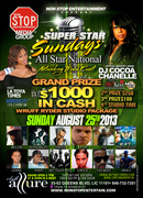AUG 25,2013 SUPER STAR SUNDAYS ALL STAR $1000 NATIONAL SHOWCASE NETWORKING MEDIA EVENTS STARING THE LEGENDARY DJ COCOA CHANELLE HOT 97 FM CLUB ALLURE LIC