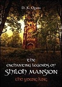 "Book Release & FREE Giveaway– The Enchanting Legends of Shiloh Mansion: The Young King"" (Expanded Edition)"