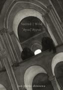 """Sacred/Wild"" by Jun-Pierre Shiozawa"