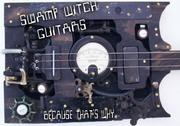 SWAMP WITCH  GUITARS  BECAUSE
